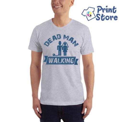 Dead man walking muška majica za momačko veče Print Store