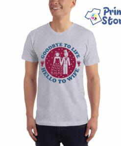 Muške majice za momačko veče Goodbye to life Hello to Wife