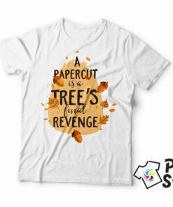 A papercut is a tree's final revenge - muška bela majica