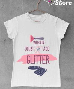 Ženske majice When in doubt just add Glitter bela boja Print Store