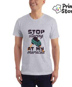 Muška majica sa natpisom Stop staring at my maracas