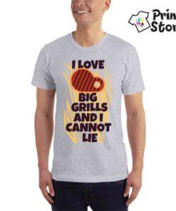 I love big grills an I cannot lie, muška majica. Print Store