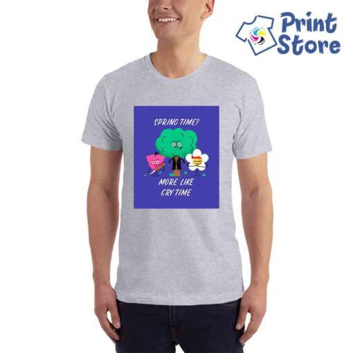 Majice sa štampom. Spring time more lik cry time. Print Store
