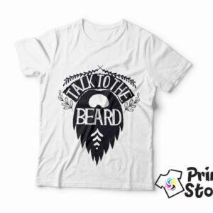 Talk to the beard - bela muška majica