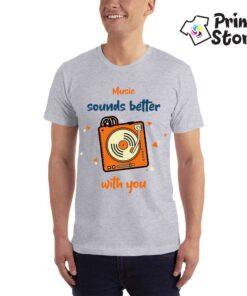 Music sounds better with you - siva muška majica - Print Store